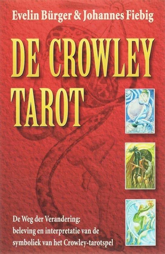 De Crowley Tarot - Evelin Bürger & Johannes Fiebig (NL)